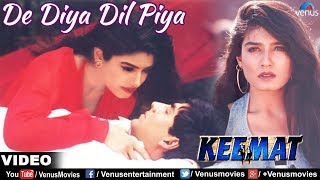 Repeat youtube video De Diya Dil Piya (Keemat)