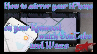 How to Mirror your iPhone to your Kenwood radio so you can watch Waze and YouTube