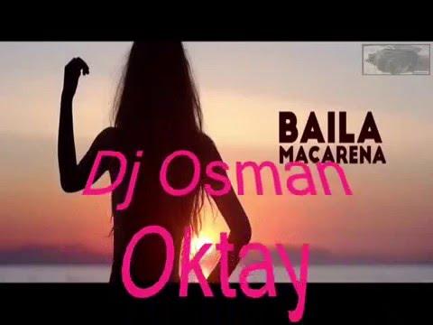 Dj Osman Oktay ft Allexinno & Starchild   Baila Macarena Remix