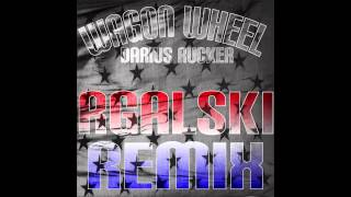 Wagon Wheel - Darius Rucker (RGALSKI Remix)