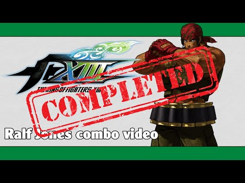 KoF XIII: Ralf Jones combo video (FINAL VERSION)