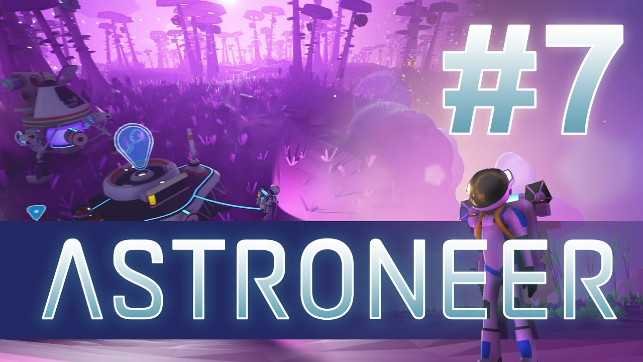 Bench Plays Astroneer - #7 New Planet Discoveries