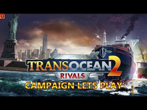 TransOcean 2 Rivals - Campaign - Chapter 5 Sabotage! - Part 6