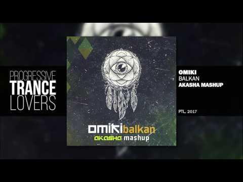 Omiki - Balkan (akasha Mashup)