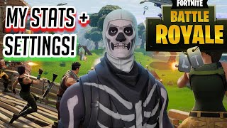 My stats + amazing settings! How to get better at Fortnite:Battle Royale