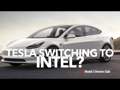 Tesla switching to Intel? | Model 3 Owners Club