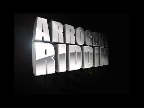 Arrogant Riddim Vol.1 Mix (2010 City Lock Studio)