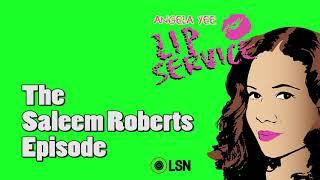 Angela Yee's Lip Service: The Saleem Roberts Episode