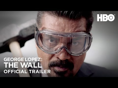 George Lopez: The Wall | Official Trailer (HBO)