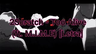 2Scratch - Too Alive (ft. M.I.M.E) [Sub Espanol]