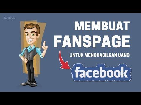 Cara Membuat Fanspage Facebook yang Menghasilkan Uang