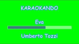 Karaoke Italiano - Eva - Umberto Tozzi ( Testo )