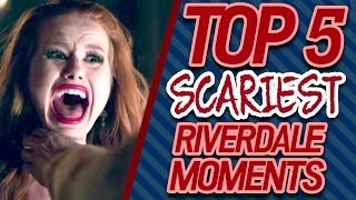 TOP 5 SCARIEST Riverdale Moments
