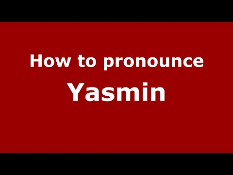 How to pronounce Yasmin (American English/US)  - PronounceNames.com
