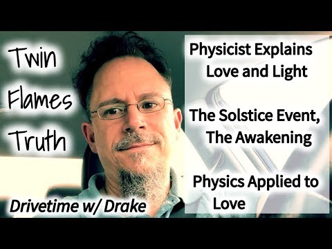 🔥🔥Twin Flames Truth: Physicist on breaking the code of Love and Light, The Event, Love Amplification