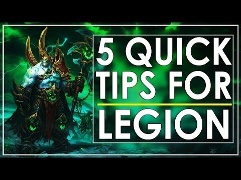 WoW Legion - 5 Quick Tips That'll Help You In Game