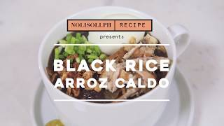 How to cook black rice arroz caldo | Nolisoli Eats