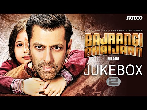 'Bajrangi Bhaijaan' Full Audio Songs JUKEBOX - 2...