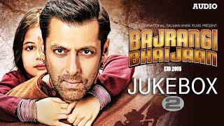 Bajrangi Bhaijaan Full Audio Songs JUKEBOX 2 Pritam Salman Khan Kareena Kapoor Khan