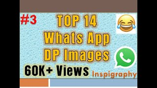 #3 TOP 14 WhatsApp DP Images | Friendship | Funny | Girlfriend  | Attitude | Happy | Inspigraphy