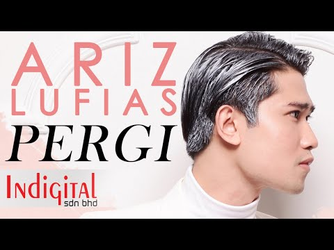 Ariz Lufias - Pergi (Official Music Video)