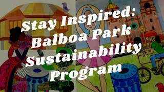 Balboa Park to You - Stay Inspired: Balboa Park Sustainability Program