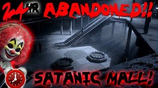 24 HOUR OVERNIGHT CHALLENGE AT SCARY ABANDONED LUXURY MALL // SATANIC RITUAL FOUND