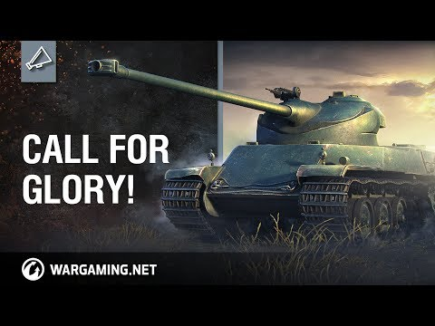 World of Tanks - CALL FOR GLORY!