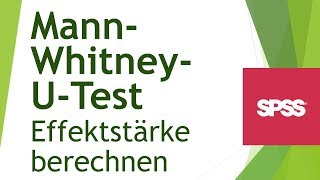 Effektstärke Mann-Whitney-U-Test in SPSS berechnen  - Daten analysieren in SPSS (64)