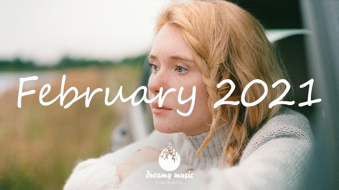 Best Indie/Pop/Folk Compilation - February 2021