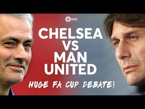 CHELSEA vs MANCHESTER UNITED The HUGE FA Cup Final Debate!
