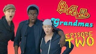 Bad Grandmas Episode 2