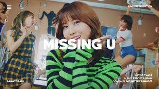 TWICE (트와이스) - Missing U | Line Distribution - Stafaband