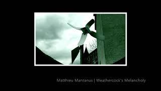 Weathercock's Melancholy (official audio) | Matthieu Mantanus