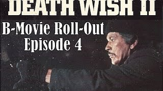 "B-Movie Roll-Out: ""Death Wish II"" (1982)"