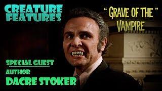 Dacre Stoker & Grave of The Vampire