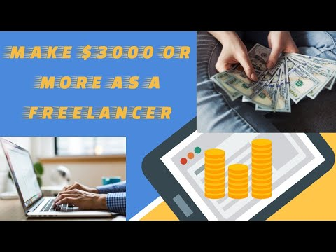MAKE $3000 OR MORE ONLINE AS A FREELANCER. HOW TO MAKE MONEY FREELANCING