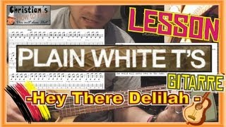 Plain White T´s HEY THERE DELILAH Gitarren Tutorial +TABS+CHORDS Video Lesson