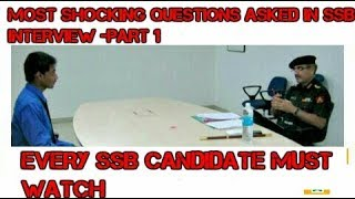 MOST SHOCKING QUESTIONS ASKED IN SSB INTERVIEW- PART 1