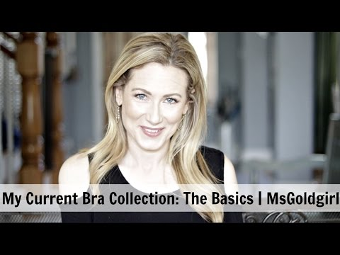 My Current Bra Collection: The Basics | MsGoldgirl