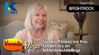 Sandra Prinsloo oor trou, kinders-kry en liefdesteleurstellings