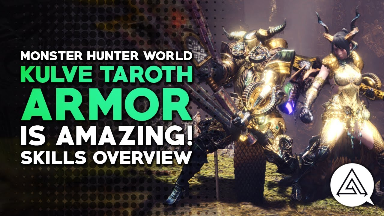 Kulve Taroth Armor Is Amazing Skills Overview Monster Hunter World Youtube Where was it ever said that kulve armor was layered? kulve taroth armor is amazing skills overview monster hunter world