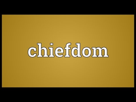 Chiefdom Meaning