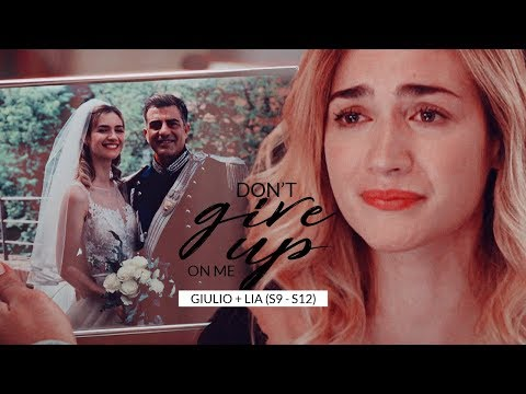 Giulio & Lia | Don't Give Up On Me (+12x03)