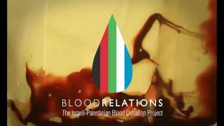 blood relations the israeli palestinian blood donation project