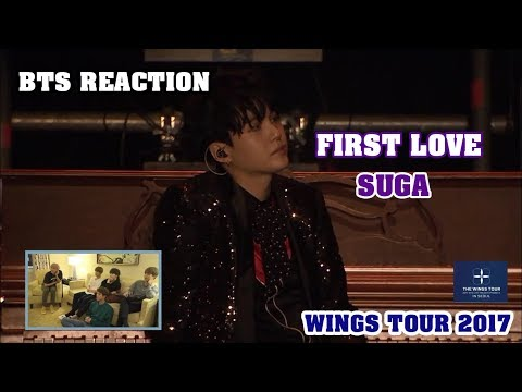 [ENG/VIET SUB] BTS Reaction FIRST LOVE Suga solo- WINGS TOUR 2017