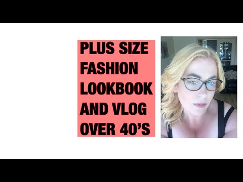 Plus Size Fashion Lookbook And Vlog / Ladies Over 40