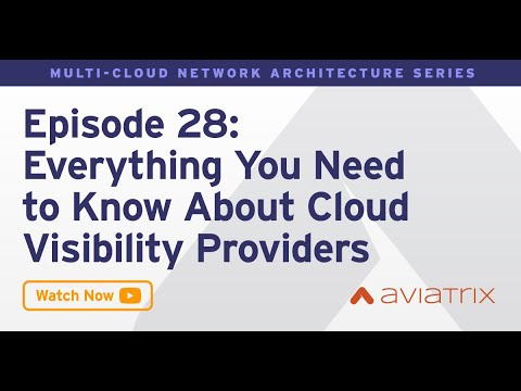 MCNA EP 28: Everything You Need To Know About Cloud Visibility