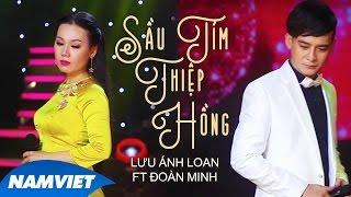Sầu Tím Thiệp Hồng - Lưu Ánh Loan ft Đoàn Minh (MV OFFICIAL)