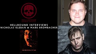Nicholas Kleban & Mark Brombacher - The Hellbound Interviews | Hellbound Horror Festival